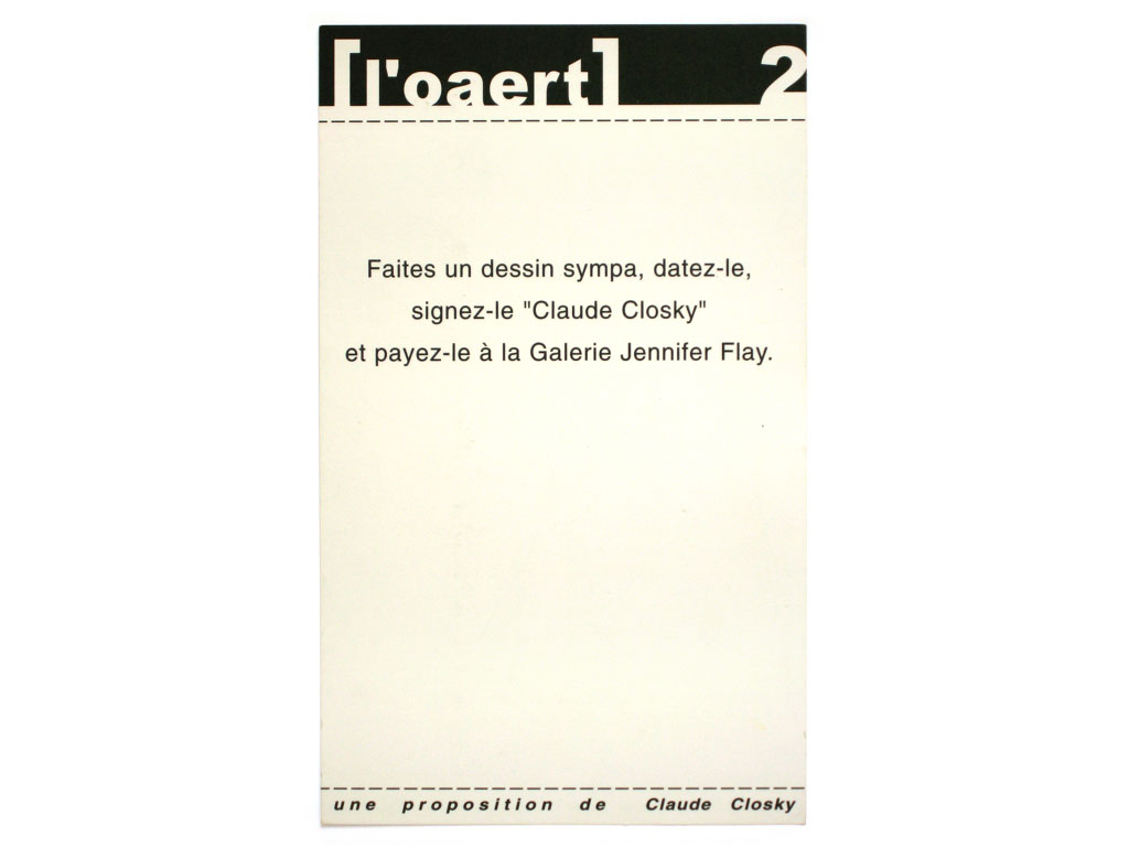 Claude Closky, 'Faites un dessin sympa [Make a nice drawing]', 1997, Paris: L'oaert #2, March, black and white duplex print, 21 x 15 cm.